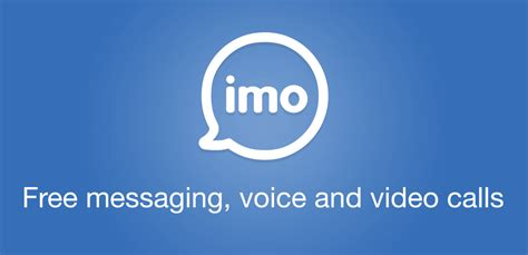 imo for android imo messenger app for android ios windows blackberry