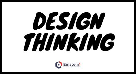 tutorial design thinking design thinking darum musst du es kennen einstein1