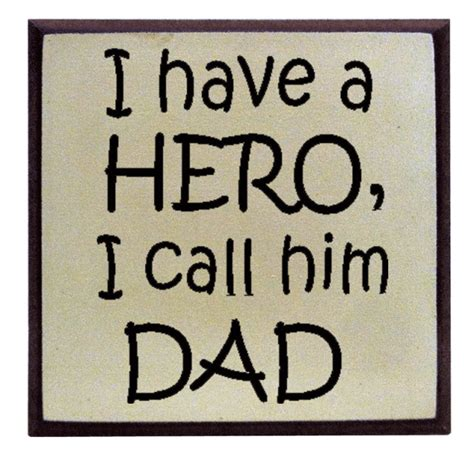 Sale On Home Decor quot i have a hero i call him dad quot