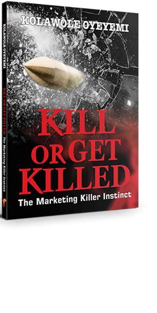 into the killer instinct books kill or get killed