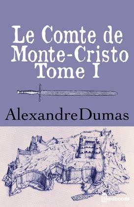 le comte de monte cristo mme kotsalis le comte de monte cristo tome i alexandre dumas feedbooks
