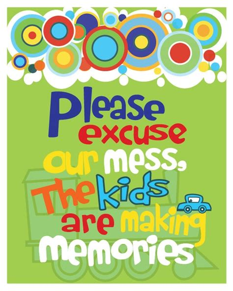 Inspirational Quotes Home Decor by Please Excuse Our Mess The Kids Are Making Memories