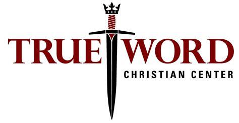 True World true word christian center podcast