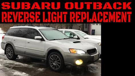 2005 subaru outback light 2005 2009 subaru outback light replacement