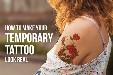 tattoos that look real how to make your temporary look real stickeryou