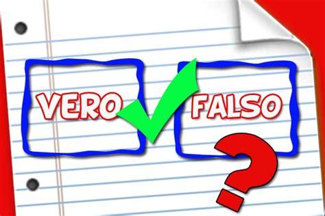 test di vero gioca vero o falso focusjunior it