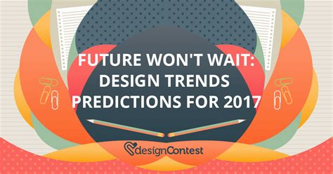 top design trends for 2017 design trends predictions for 2017 designcontest