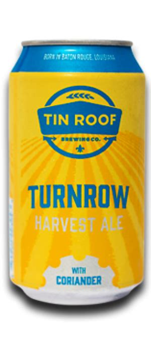 tin roof ale abv tin roof brewing company turnrow coriander ale just