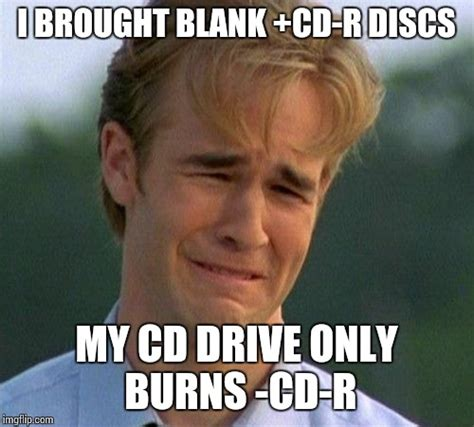 1990s first world problems meme imgflip
