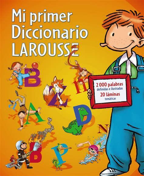 libro mi primer diccionario de mi primer diccionario larousse vv aa comprar el libro