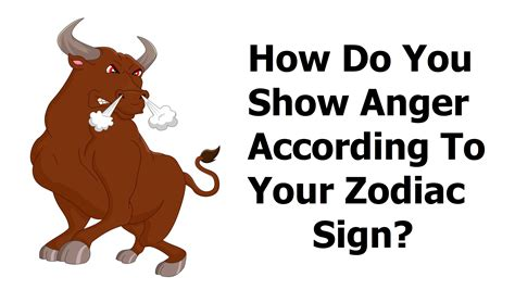 how do you if your is how do you show anger according to your zodiac sign