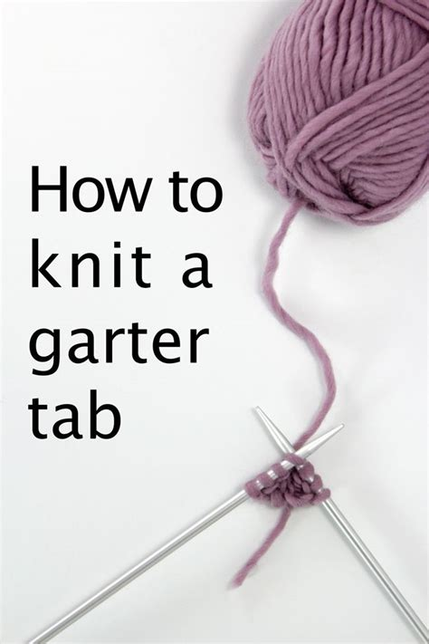 how to knit garter stitch learn how to work an easy garter stitch tab with this