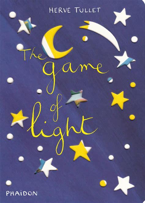 the game of light children s books phaidon store