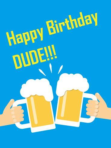 Happy Birthday Dude Wishes Dude Happy Birthday Card Birthday Parties May Look