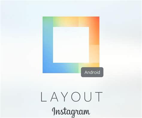 Layout Uygulamasi Nedir | instagram kolaj uygulaması layout android de ceplik com