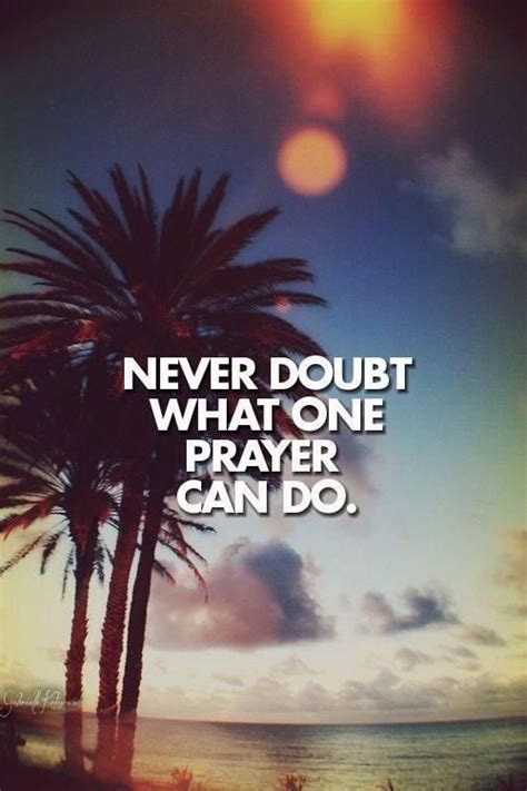 Faith Is Powerful believe in the power of prayer quotes quotesgram