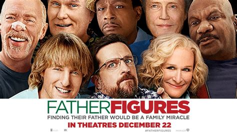 download new movies songs father figures by owen wilson advance screening father figures kiss 91 7