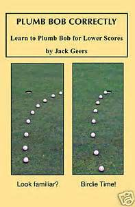 plumb bob correctly golf lesson book green putting aids