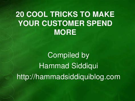 20 Simple Tricks To Make - 20 cool tricks to make your customer spend more hammad