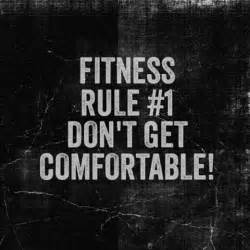 fitness rule 1 don t get comfortable fitness quotes img