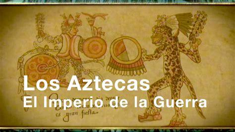 imagenes de aztecas para facebook los aztecas cap 237 tulo iii quot el imperio de la guerra