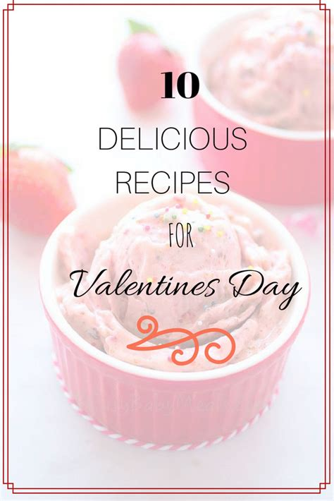 10 Most Recipes For Valentines Day 10 delicious recipes for s day easy baby meals