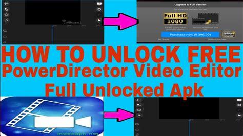 full version video editor apk how to powerdirector video editor full unlocked apk youtube