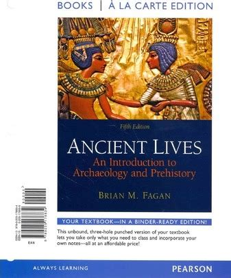 ancient lives an introduction to archaeology and prehistory books ancient lives brian m fagan 9780205178834