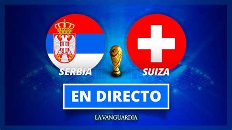 serbia vs suiza mundial 2018 de f 250 tbol en directo