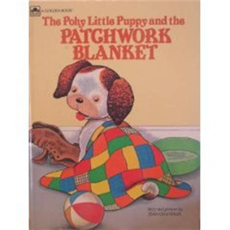 The Poky Puppy And The Patchwork Blanket - the poky puppy and the patchwork blanket by jean