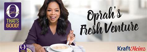 oprah winfrey soup oprah winfrey and the kraft heinz company launch o that
