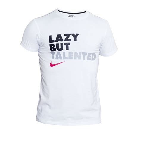 Talented But Lazy White 1 mens nike t shirt quotes quotesgram