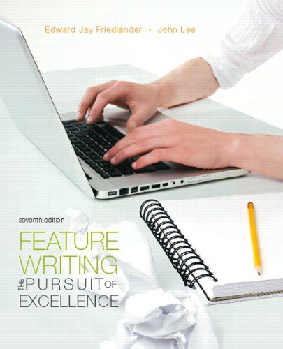 The Pursuit Of Excellence Essay by Feature Writing The Pursuit Of Excellence 7th Edition Mysearchlab Series For Communication