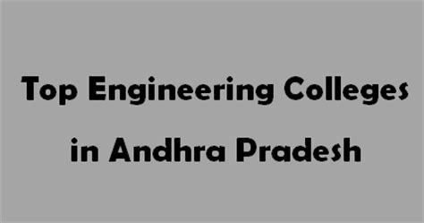 Top Mba Colleges In Andhra Pradesh 2016 by Top Engineering Colleges In Andhra Pradesh 2015 2016