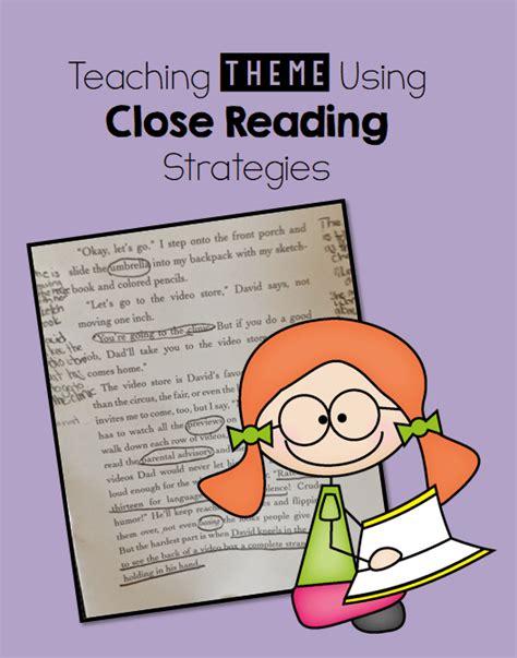 5 themes of reading teaching theme using close reading strategies