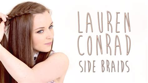 find a hairstyle using your own picture lauren conrad side braid hair tutorial youtube