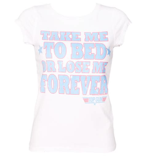 take me to bed take me to bed or lose me forever 1000 top gun quotes on