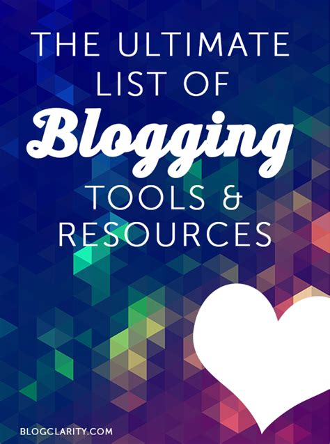 The Ultimate Guide To Resources by The Ultimate Guide To Blogging Resources Clarity