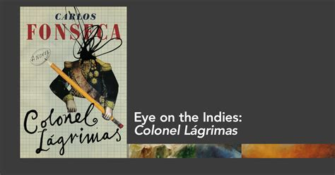 colonel lgrimas eye on the indies colonel l 225 grimas the woven tale press