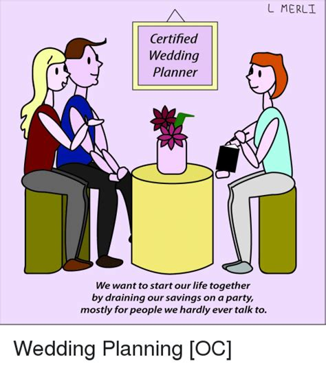Planning A Wedding Meme - l merlt certified wedding planner nas we want to start our