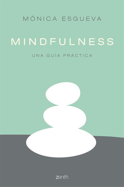 libro mindfulness en peri 243 dico expansi 243 n m 243 nica esgueva