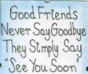 Never say goodbye and friends on pinterest
