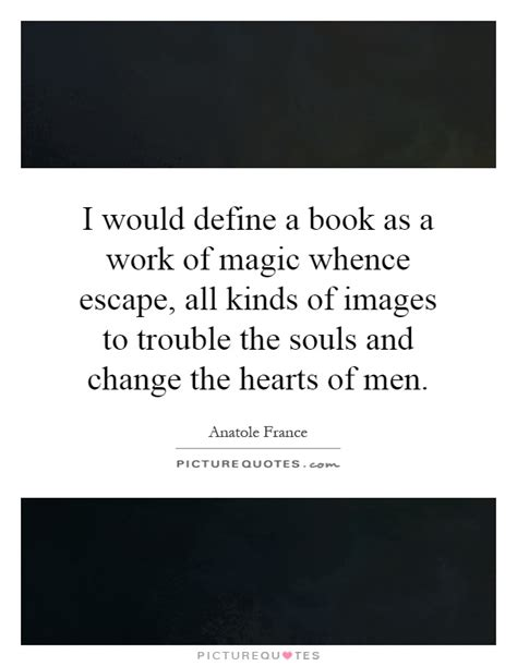 define picture book i would define a book as a work of magic whence escape