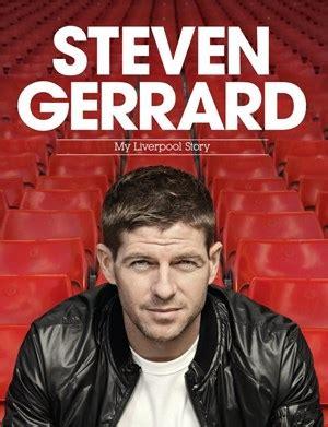 Steven Gerrard My Story steven gerrard my liverpool story lfchistory stats