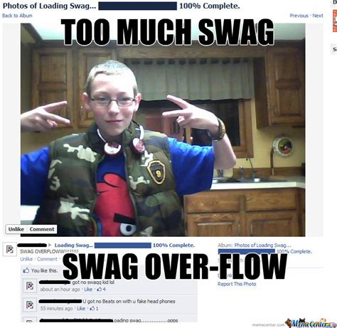 Swagger Meme - too much swagger by jismslap meme center