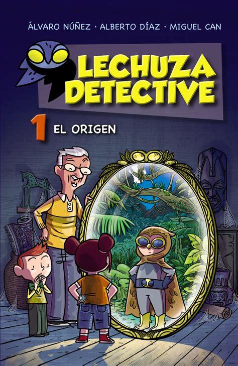 lechuza detective 1 el 8467861185 lechuza detective 1 el origen anaya infantil y juvenil