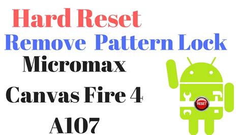 hard pattern lock image how to hard reset or remove pattern lock in micromax