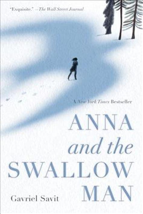 anna and the swallow anna and the swallow man paperback bookshop santa cruz