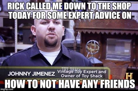 Pawn Meme - johnny toy expert pawn stars imgflip
