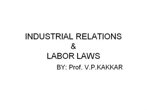 Industrial Relations And Labour Laws Mba Notes by Industrial Relations Labour Laws Authorstream